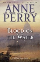Blood on the Water: A William Monk Novel by…