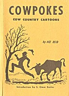 Cowpokes: Cow Country Cartoons by Ace Reid