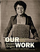 Our Work : Modern Jobs - Ancient Origins by…
