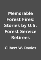 Memorable Forest Fires: Stories by U.S.…