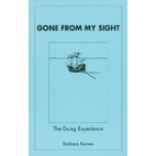 Gone from My Sight: The Dying Experience by…
