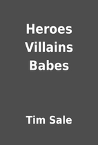 Heroes Villains Babes by Tim Sale