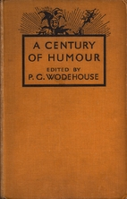 A Century of Humour by P. G. Wodehouse