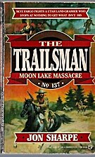 Moon Lake Massacre (The Trailsman #137) by…