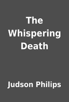 The Whispering Death by Judson Philips