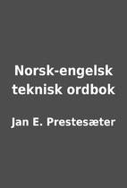 Norsk-engelsk teknisk ordbok by Jan E.…
