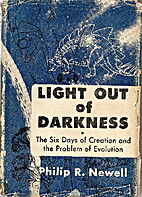 Light Out of Darkness by Philip R. Newell
