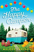The Happy Camper by Melody Carlson