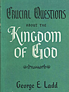 Crucial Questions About the Kingdom of God…