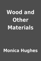 Wood and Other Materials by Monica Hughes