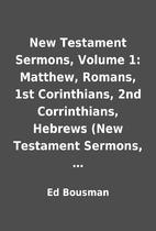 New Testament Sermons, Volume 1: Matthew,…