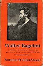 Walter Bagehot A study of His Life and…