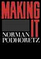 Making It by Norman Podhoretz