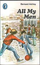 All My Men by Bernard Ashley