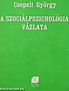 A szociálpszichológia vázlata by György…