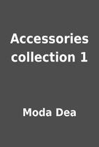 Accessories collection 1 by Moda Dea