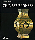 Chinese Bronzes by Christian Deydier