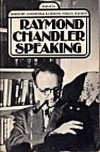 Raymond Chandler Speaking by Raymond…