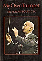My Own Trumpet by Sir Adrian C. Boult