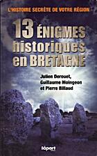 13 énigmes historiques en Bretagne by…