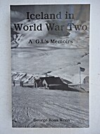 Iceland in World War Two : a G.I.'s memoirs…