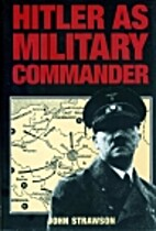 Hitler as a military commander by John…