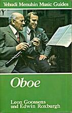 Oboe (Yehudi Menuhin music guides) by Leon…