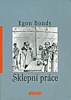 Sklepní práce by Egon Bondy