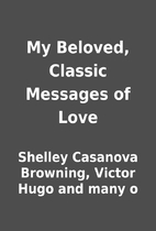 My Beloved, Classic Messages of Love by…