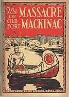 The Massacre of Old Fort Mackinac…