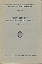 Billy the Kid : the bibliography of a legend…