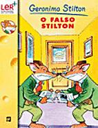 O falso stilton by Gerónimo Stilton