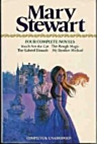 Mary Stewart: Four Complete Novels (Touch…