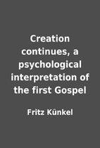 Creation continues, a psychological…