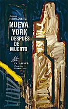 Nueva York después de muerto by Antonio…