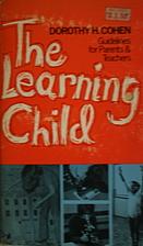 The Learning Child by Dorothy H. Cohen