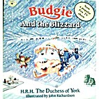 Budgie and the Blizzard by Duchess of Sarah…