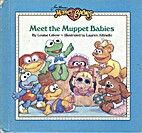 Meet the Muppet Babies by Louise Gilkow