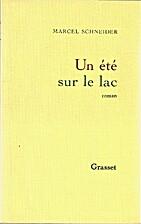 Un Eté sur le lac : Roman by Marcel…