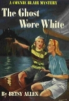 The Ghost Wore White by Betsy Allen
