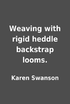 Weaving with rigid heddle backstrap looms.…