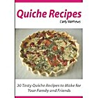 Quiche Recipes: 30 Tasty Quiche Recipes To…