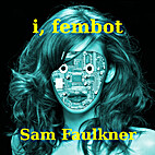The Adventures Of Fembot Sally by Samantha…