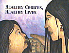 Healthy Choices, Healthy Lives (Caring for…