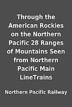 Through the American Rockies on the Northern…