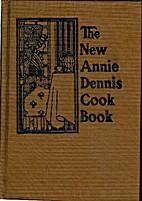 The New Annie Dennis Cook Book by Annie E.…