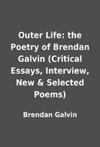 Outer Life: the Poetry of Brendan Galvin…