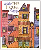 Make This House Happy by Irma Simonton Black