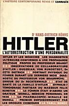 Hitler, L'autodestruction d'une…