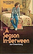 A Season in Between by Jan Greenberg